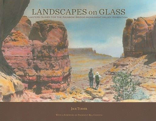 Landscapes on Glass: Lantern Slides for the Rainbow Bridge-Monument Valley Expedition Cover Image