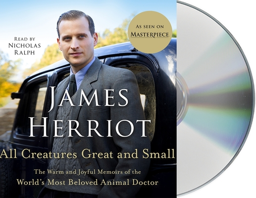 All Creatures Great and Small: The Warm and Joyful Memoirs of the World's Most Beloved Animal Doctor Cover Image
