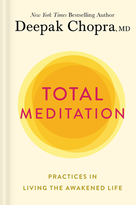 Total Meditation: Practices in Living the Awakened Life Cover Image