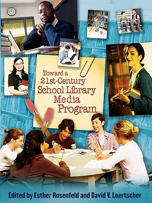 Toward a 21st-Century School Library Media Program Cover Image