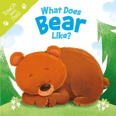 What Does Bear Like (Touch & Feel): Touch & Feel Board Book Cover Image