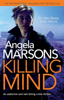 Killing Mind: An addictive and nail-biting crime thriller (Detective Kim Stone Crime Thriller #12) Cover Image