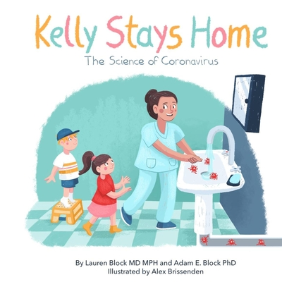 Kelly Stays Home: The Science of Coronvirus: The Science of Coronavirus Cover Image