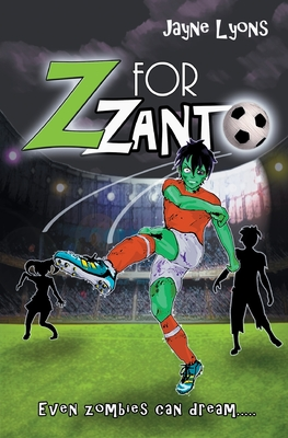 Z for Zanto: Even zombies can dream Cover Image