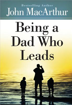 Being a Dad Who Leads Cover