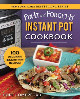 Fix-It and Forget-It Instant Pot Cookbook: 100 Delicious Instant Pot Recipes! Cover Image