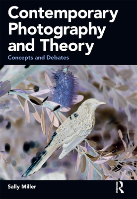 Contemporary Photography and Theory: Concepts and Debates Cover Image