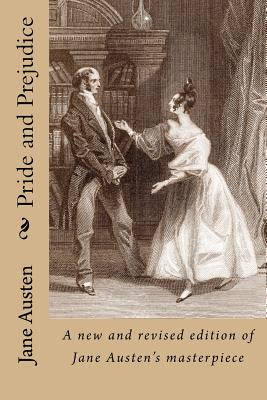 Pride and Prejudice: A New and Revised Edition of Jane Austen's Most Famous Novel Cover Image