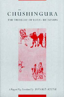 Chushingura (the Treasury of Loyal Retainers): A Puppet Play (Translations from the Asian Classics) Cover Image