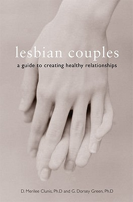 Lesbian Couples: A Guide to Creating Healthy Relationships Cover Image