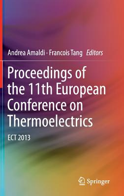 Proceedings of the 11th European Conference on Thermoelectrics: Ect 2013 Cover Image