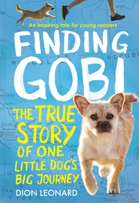 Finding Gobi: Young Reader's Edition: The True Story of One Little Dog's Big Journey Cover Image