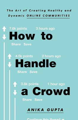 How to Handle a Crowd: The Art of Creating Healthy and Dynamic Online Communities Cover Image