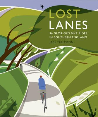 Lost Lanes Southern England: 36 Glorious Bike Rides in Southern England Cover Image