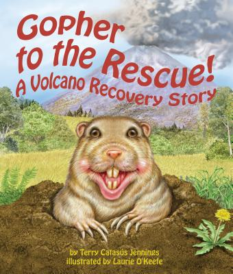 Gopher to the Rescue!: A Volcano Recovery Story Cover Image