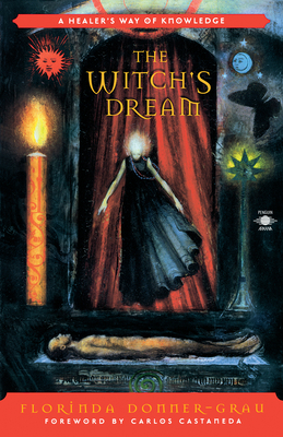 The Witch's Dream: A Healer's Way of Knowledge (Compass) Cover Image