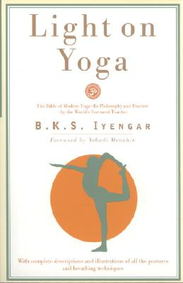 Light on Yoga: The Bible of Modern Yoga... Cover Image