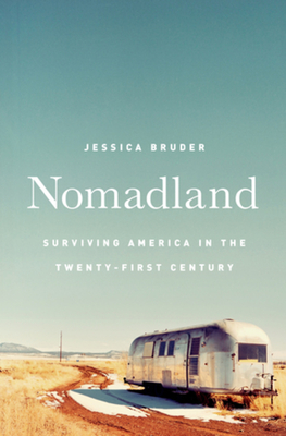 Nomadland: Surviving America in the Twenty-First Century Cover Image