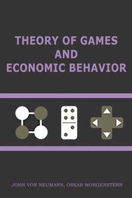 Theory of Games and Economic Behavior: 60th Anniversary Commemorative Edition Cover Image