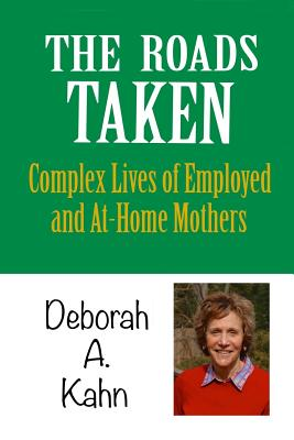 The Roads Taken: Journeys of Employed and At-home Mothers Cover Image