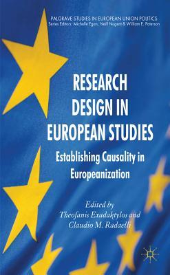 Research Design in European Studies: Establishing Causality in Europeanization (Palgrave Studies in European Union Politics) Cover Image