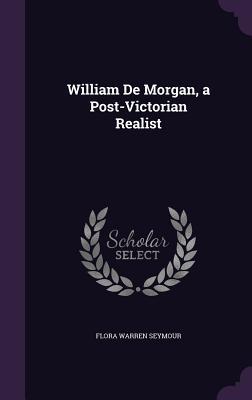 William de Morgan, a Post-Victorian Realist Cover Image