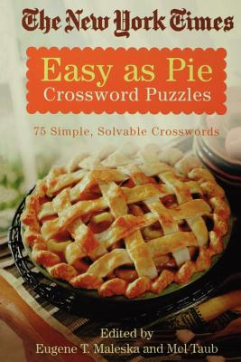 The New York Times Easy as Pie Crossword Puzzles: 75 Simple, Solvable Crosswords Cover Image