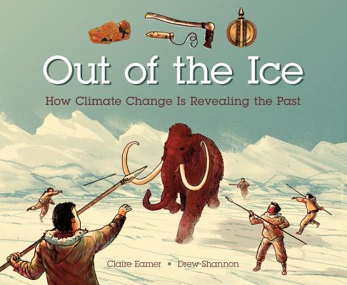 Out of the Ice: How Climate Change Is Revealing the Past Cover Image