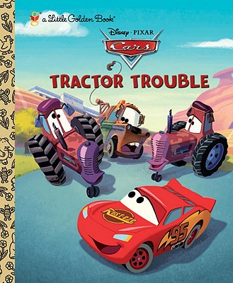Tractor Trouble (Disney/Pixar Cars) (Little Golden Book) Cover Image