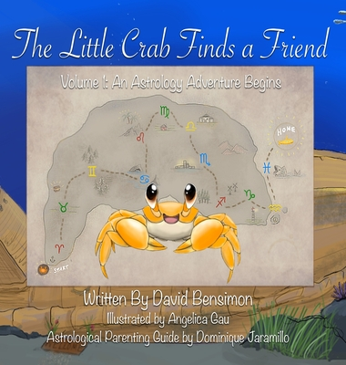 The Little Crab Finds A Friend: Let The Astrology Adventure Begin Cover Image