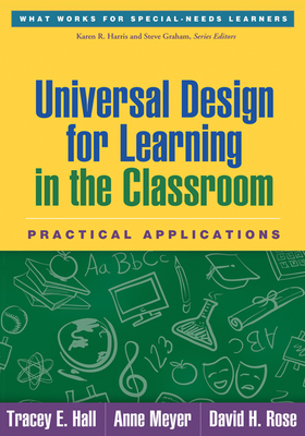 Universal Design for Learning in the Classroom: Practical Applications (What Works for Special-Needs Learners) Cover Image