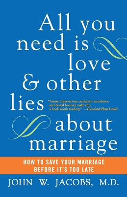 All You Need Is Love and Other Lies about Marriage Cover