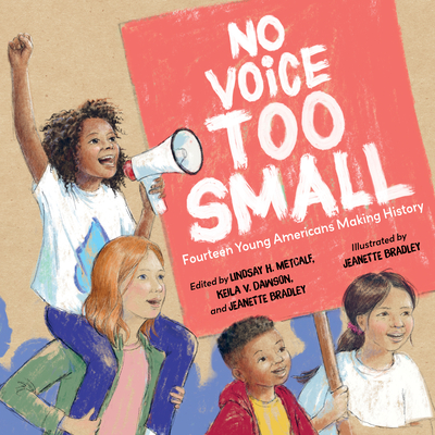 No Voice Too Small: Fourteen Young Americans Making History Cover Image