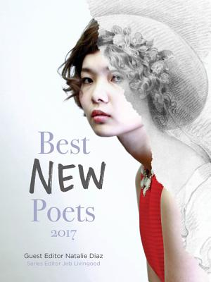 Best New Poets 2017: 50 Poems from Emerging Writers Cover Image