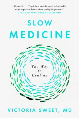 Slow Medicine: The Way to Healing Cover Image