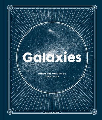 Galaxies: Inside the Universe's Star Cities Cover Image