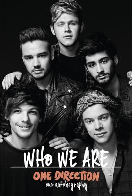 One Direction: Who We Are: Our Official Autobiography Cover Image