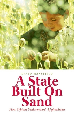 A State Built on Sand: How Opium Undermined Afghanistan Cover Image