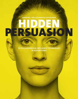 Hidden Persuasion: 33 Psychological Influences Techniques in Advertising Cover Image