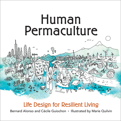 Human Permaculture: Life Design for Resilient Living Cover Image