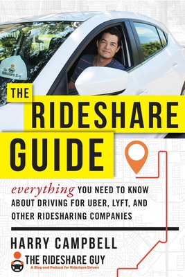 The Rideshare Guide: Everything You Need to Know about Driving for Uber, Lyft, and Other Ridesharing Companies Cover Image