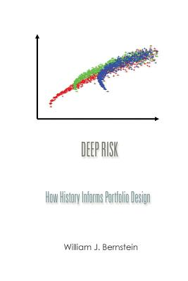 Deep Risk: How History Informs Portfolio Design (Investing for Adults #3) Cover Image