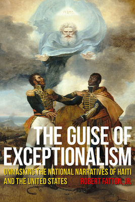 THE GUISE OF EXCEPTIONALISM - by  By Robert Fatton
