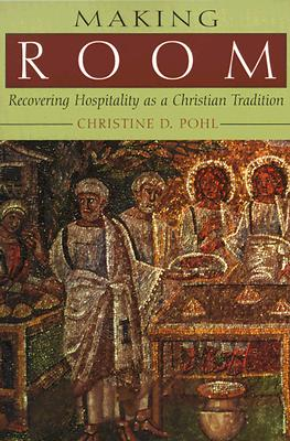 Making Room: Recovering Hospitality as a Christian Tradition Cover Image