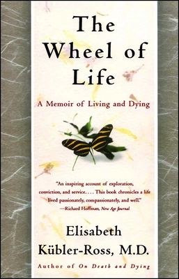 The Wheel of Life: A Memoir of Living and Dying Cover Image