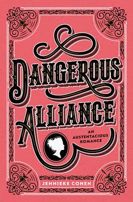 Dangerous Alliance: An Austentacious Romance Cover Image