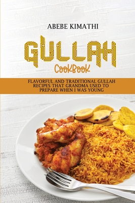 Gullah Cookbook: Flavorful and Traditional Gullah Recipes that Grandma Used to Prepare when I Was Young Cover Image