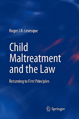 Child Maltreatment and the Law: Returning to First Principles Cover Image