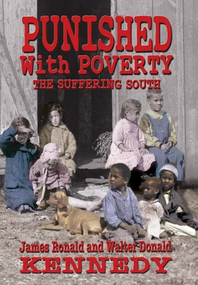 Punished With Poverty: The Suffering South - Prosperity to Poverty and the Continuing Struggle Cover Image