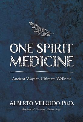 One Spirit Medicine: Ancient Ways to Ultimate Wellness Cover Image